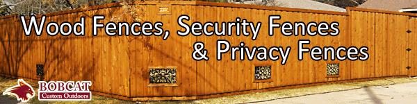 Wood Fences, Security Fences, Privacy Fences, Frisco Fence Company